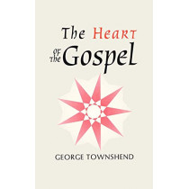 Heart of the Gospel: Bible and the Baha'i Faith by George Townshend, 9780853980209