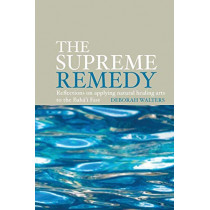 The Supreme Remedy: Reflections on Applying Natural Healing Arts to the Baha'i Fast by Deborah Walters, 9780853985679