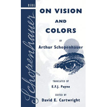 On Vision and Colors by Arthur Schopenhauer by David Edgar Cartwright, 9780854969883