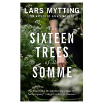 The Sixteen Trees of the Somme by Lars Mytting, 9780857056061