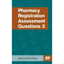 Pharmacy Registration Assessment Questions 2 by Nadia Bukhari, 9780857113269