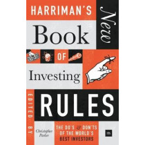 Harriman's New Book of Investing Rules: The do's and don'ts of the world's best investors by Christopher Parker, 9780857196842