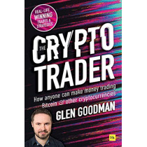 The Crypto Trader: How anyone can make money trading Bitcoin and other cryptocurrencies by Glen Goodman, 9780857197177
