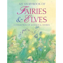My Storybook of Fairies and Elves: A collection of 20 magical stories by Nicola Baxter, 9780857237385