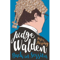Judge Walden: Back in Session by Peter Murphy, 9780857302038