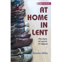 At Home in Lent: An exploration of Lent through 46 objects by Gordon Giles, 9780857465894