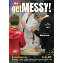 Get Messy! September-December 2018: Session material, news, stories and inspiration for the Messy Church community by Mrs Olivia Warburton, 9780857466136