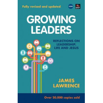 Growing Leaders: Reflections on leadership, life and Jesus by James Lawrence, 9780857468888