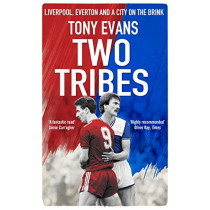 Two Tribes: Liverpool, Everton and a City on the Brink by Tony Evans, 9780857503206