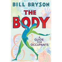 The Body: A Guide for Occupants by Bill Bryson, 9780857522405
