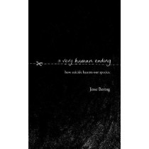 A Very Human Ending: How suicide haunts our species by Jesse Bering, 9780857524515