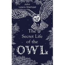 The Secret Life of the Owl by John Lewis-Stempel, 9780857524560