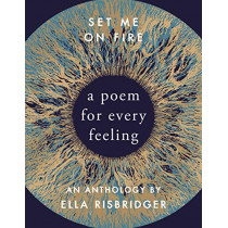 Set Me On Fire: A Poem For Every Feeling by Ella Risbridger, 9780857526267