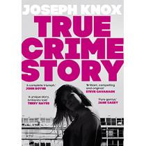 True Crime Story by Joseph Knox, 9780857527707