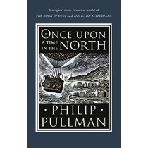 Once Upon a Time in the North by Philip Pullman, 9780857535665