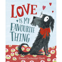 Love Is My Favourite Thing: A Plumdog Story by Emma Chichester Clark, 9780857551931