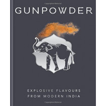 Gunpowder: Explosive flavours from modern India by Harneet Baweja, 9780857834386