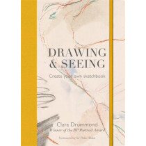 Drawing & Seeing: Create your own sketchbook by Clara Drummond, 9780857834430