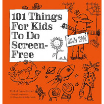 101 Things for Kids to do Screen-Free by Dawn Isaac, 9780857835291