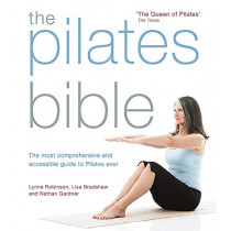 The Pilates Bible: The most comprehensive and accessible guide to Pilates ever by Lynne Robinson, 9780857836700