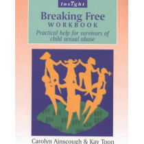 Breaking Free Workbook: Help For Survivors Of Child Sex Abuse by Kay Toon, 9780859698047