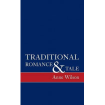 Traditional Romance and Tale - How Stories Mean by Anne Wilson, 9780859910217