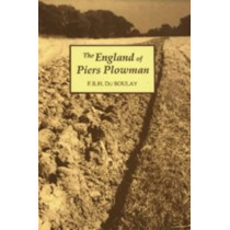 The England of Piers Plowman - William Langland and his Vision of the Fourteenth Century by F. R. H. Du Boulay, 9780859913126