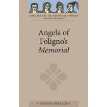 Angela of Foligno`s Memorial by Cristina Mazzoni, 9780859915625
