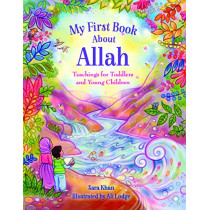 My First Book About Allah by Sara Khan, 9780860377085