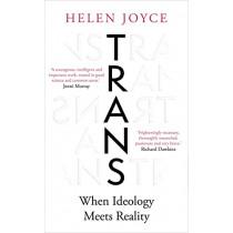 Trans: When Ideology Meets Reality by Helen Joyce, 9780861540495