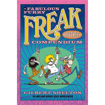 The Fabulous Furry Freak Brothers Compendium by Gilbert Shelton, 9780861662838