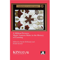 A Million Pictures: Magic Lantern Slides in the History of Learning by Sarah Dellmann, 9780861967353