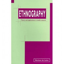 Ethnography: Theory and Applications in Health Research by Marlene De Laine, 9780864331274