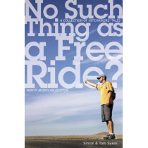 No Such Thing as a Free Ride?: A Collection of Hitchhiking Tales, North American Edition by Simon Sykes, 9780864925053