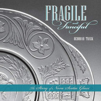 Fragile and Fanciful: The Story of Nova Scotia Glass by Deborah Trask, 9780864926555
