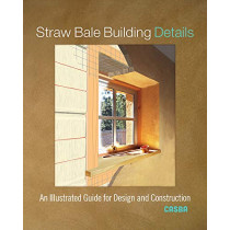 Straw Bale Building Details: An Illustrated Guide for Design and Construction by CASBA, 9780865719033
