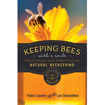 Keeping Bees with a Smile: Principles and Practice of Natural Beekeeping by Fedor Lazutin, 9780865719279