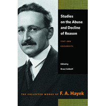 Studies on the Abuse & Decline of Reason by F A Hayek, 9780865979079