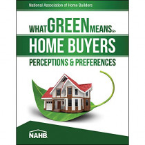 What Green Means to Home Buyers: Perceptions & Preferences by National Association of Home Builders, 9780867187397