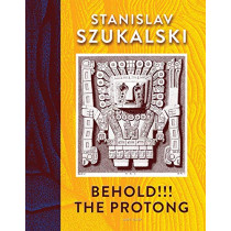 Behold!!! The Protong by Stanislav Szukalski, 9780867198768