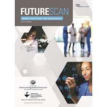 Futurescan 2019a2024: Healthcare Trends and Implications by Society for Health Care Strategy & Market Developm, 9780872589902