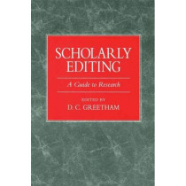 Scholarly Editing: A Guide to Research by D. C. Greetham, 9780873525602