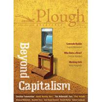Plough Quarterly No. 21 - Beyond Capitalism by David Bentley Hart, 9780874863062