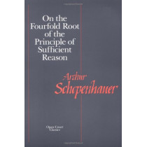 On the Fourfold Root of the Principles of Sufficient Reason by Arthur Schopenhauer, 9780875482019