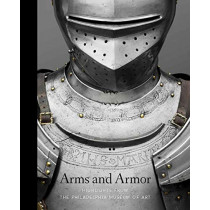Arms and Armor - Highlights from the Philadelphia Museum of Art by Dirk H. Breiding, 9780876332924
