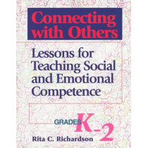 Connecting with Others, Grades K-2: Lessons for Teaching Social and Emotional Competence by Rita Coombs Richardson, 9780878223626