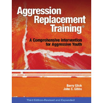 Aggression Replacement Training (R): A Comprehensive Intervention for Aggressive Youth by Barry Glick, 9780878226375