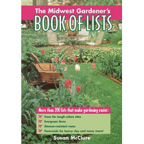 The Midwest Gardener's Book of Lists by Susan McClure, 9780878339853