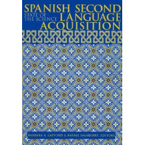 Spanish Second Language Acquisition: State of the Science by Barbara A. Lafford, 9780878409075