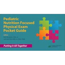 Pediatric Nutrition Focused Physical Exam Pocket Guide by Academy of Nutrition and Dietetics, 9780880914970